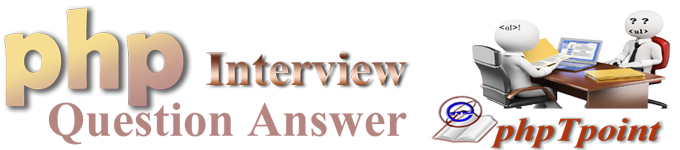 PHP Interview Questions and Answers